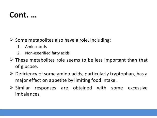 Cont. …  Some metabolites also have a role, including: 1. Amino acids 2. Non-esterified fatty acids  These metabolites r...