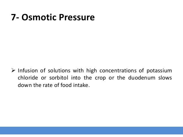 7- Osmotic Pressure  Infusion of solutions with high concentrations of potassium chloride or sorbitol into the crop or th...