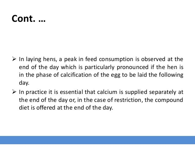 Cont. …  In laying hens, a peak in feed consumption is observed at the end of the day which is particularly pronounced if...