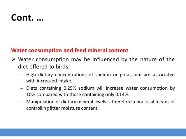 Cont. … Water consumption and feed mineral content  Water consumption may be influenced by the nature of the diet offered...