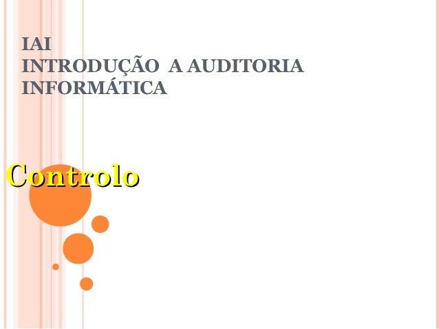 IAI INTRODUÇÃO A AUDITORIA INFORMÁTICAControlo