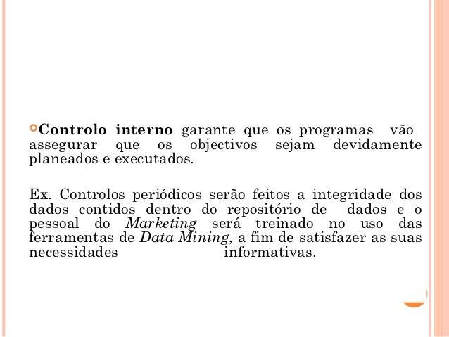 CONTROLO INTERNOControlo   interno garante que os programas vãoassegurar que os objectivos sejam devidamenteplaneados e e...