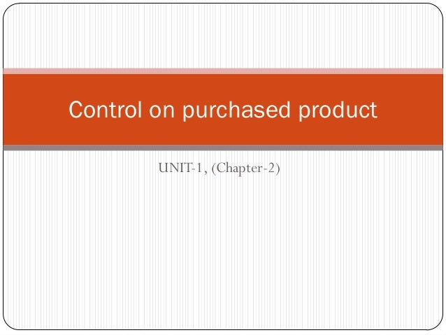 Control on purchased product        UNIT-1, (Chapter-2)