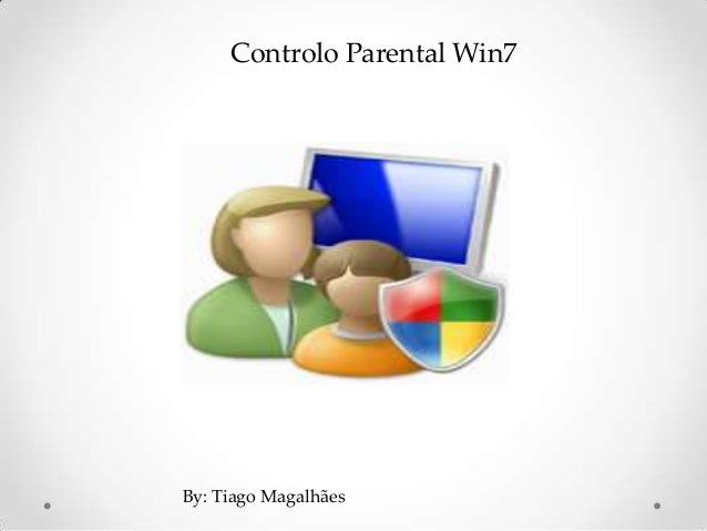 Controlo Parental Win7By: Tiago Magalhães