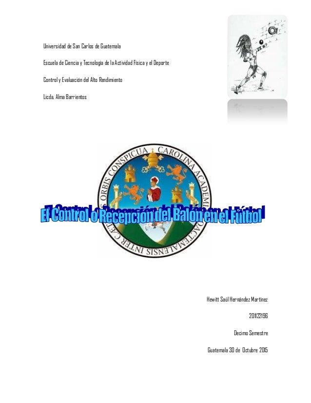 Universidad de San Carlos de Guatemala Escuela de Ciencia y Tecnología de la Actividad Física y el Deporte Control y Evalu...