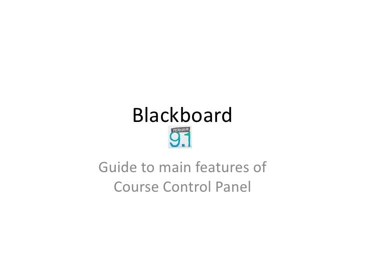 Blackboard <br />Guide to main features ofCourse Control Panel<br />