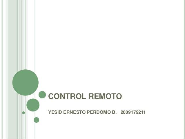 CONTROL REMOTO YESID ERNESTO PERDOMO B. 2009179211