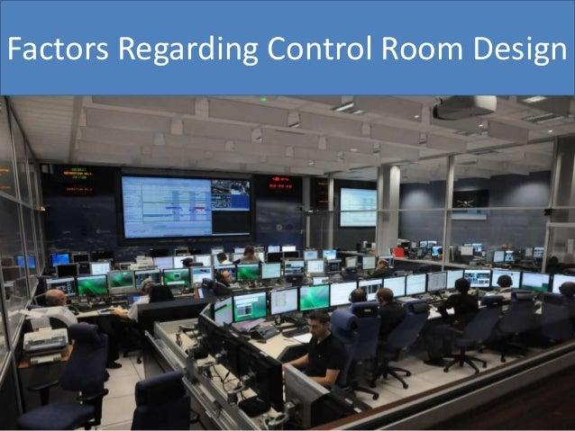 Factors Regarding Control Room Design