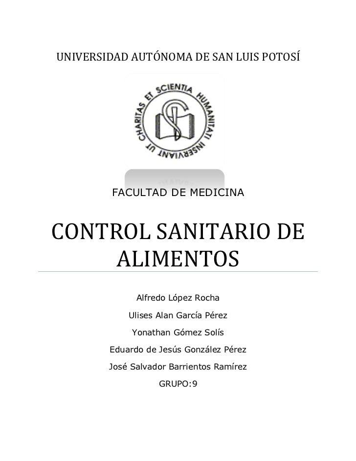 uNIVERSIDAD AUTÓNOMA DE SAN LUIS POTOSÍ1821493-1305766FACULTAD DE MEDICINACONTROL SANITARIO DE ALIMENTOSAlfredo López Roch...