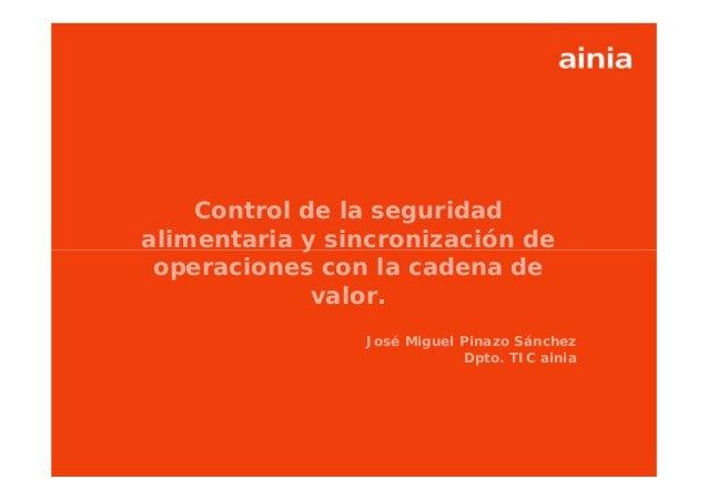 Control de la seguridadalimentaria y sincronización de operaciones con la cadena de             valor.                    ...