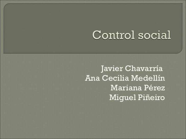 Javier Chavarría  Ana Cecilia Medellín Mariana Pérez Miguel Piñeiro