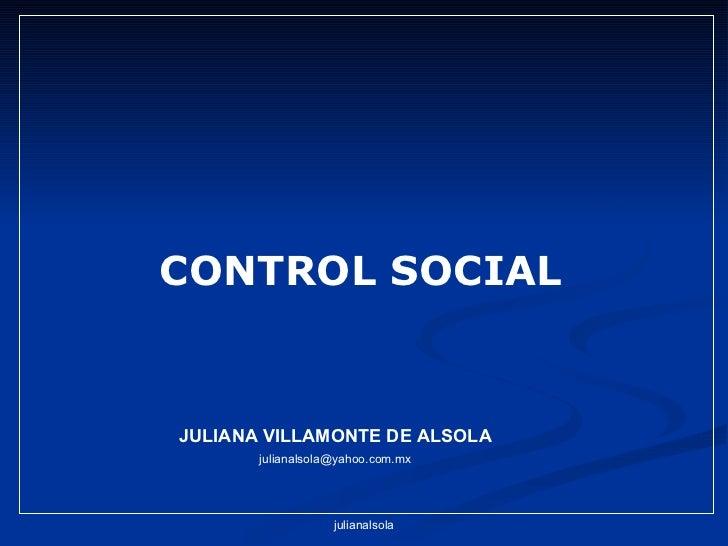 JULIANA VILLAMONTE DE ALSOLA [email_address] CONTROL SOCIAL