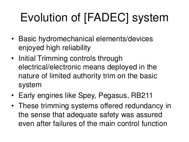 FADEC System (contd) • The Analog computer and controller [ used in the Olympus 593 of the Concorde] had its attendant pro...