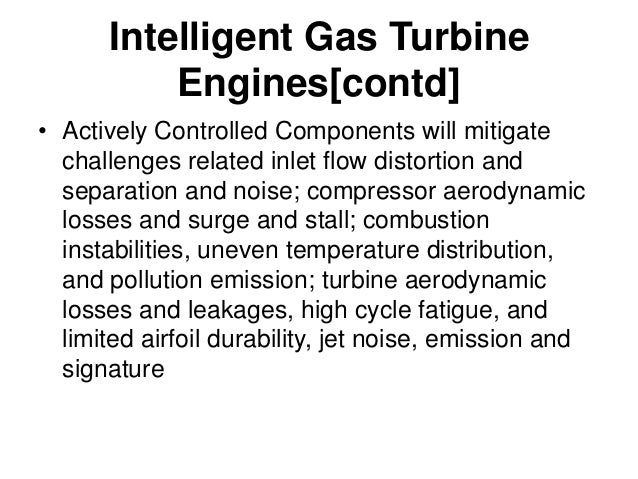 Intelligent Gas Turbine Engines[contd] • Sensors mainly require higher operational temperatures. Some progress can be made...