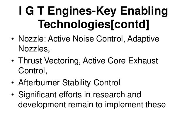 I G T Engines-Key Enabling Technologies[contd] • The implementation of distributed engine control is not without significa...
