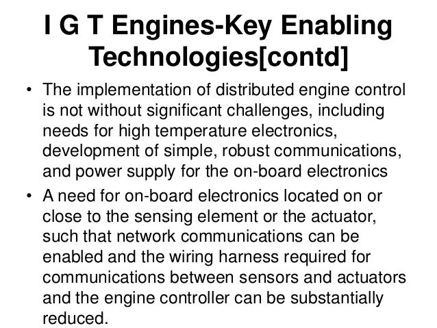 I G T Engines-Key Enabling Technologies[contd] • Generic actuator requirements for three common actuation functions : • Fl...