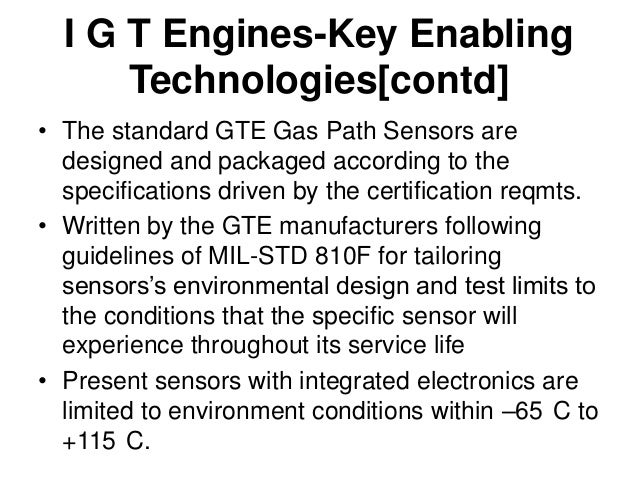I G T Engines-Key Enabling Technologies[contd] • Emerging technologies for actuation systems would include: • Electroactiv...