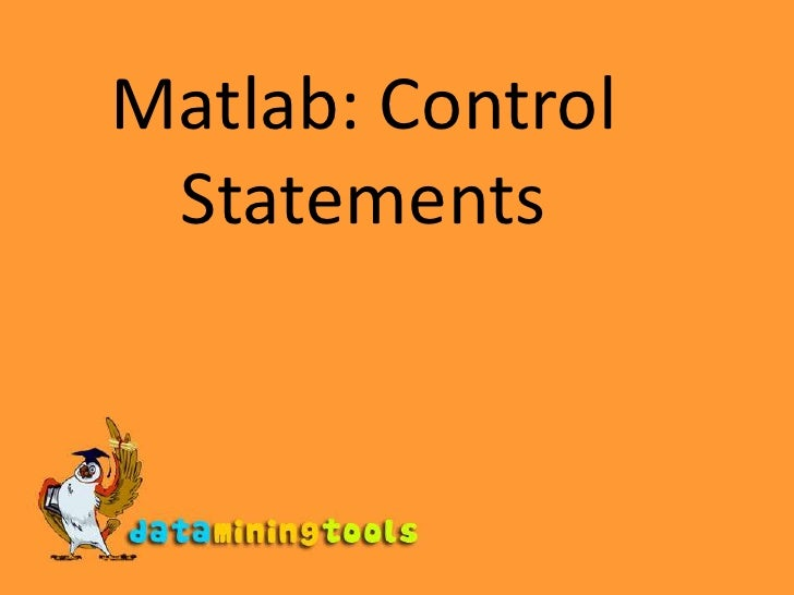 Matlab: Control Statements<br />