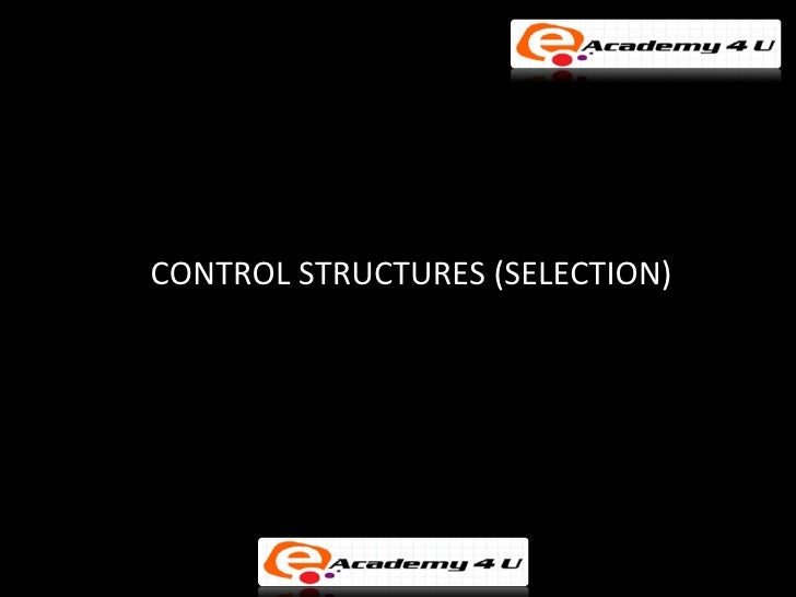 CONTROL STRUCTURES (SELECTION)