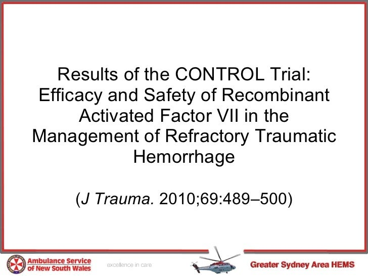 Results of the CONTROL Trial: Efficacy and Safety of Recombinant Activated Factor VII in the Management of Refractory Trau...