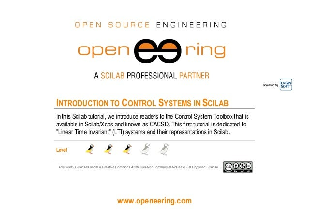 www.openeering.com powered by INTRODUCTION TO CONTROL SYSTEMS IN SCILAB In this Scilab tutorial, we introduce readers to t...