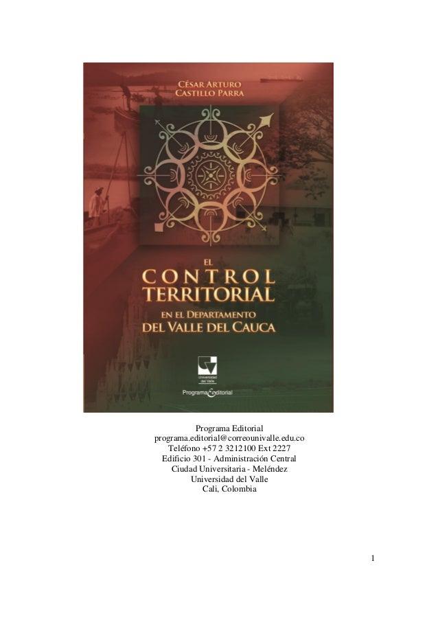 1 Programa Editorial programa.editorial@correounivalle.edu.co Teléfono +57 2 3212100 Ext 2227 Edificio 301 - Administració...