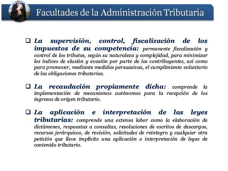  La supervisión, control, fiscalización de los  impuestos de su competencia: permanente fiscalización y                  ...