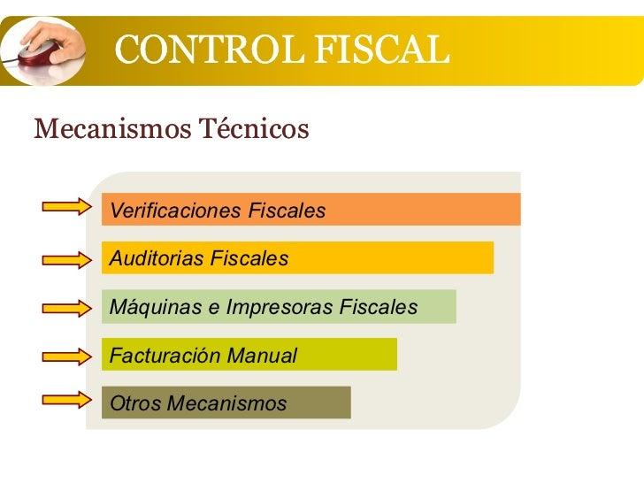 CONTROL FISCALMecanismos Técnicos     Verificaciones Fiscales     Auditorias Fiscales     Máquinas e Impresoras Fiscales  ...