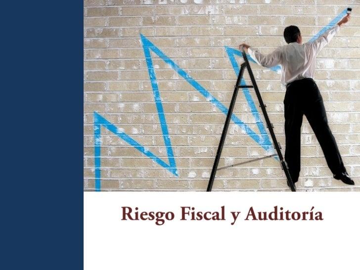 Riesgo FiscalRiesgo Fiscal se clasifica en:                           en:Objetivo: se refiere al gradocontingente de daño ...