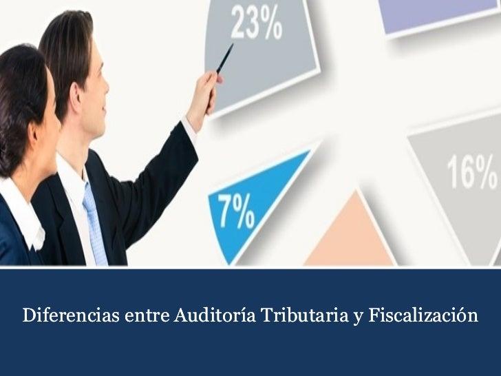 Puntos de Encuentro entre la Auditoría Tributaria y la Fiscalización