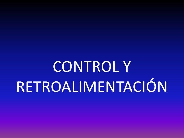 CONTROL Y RETROALIMENTACIÓN<br />