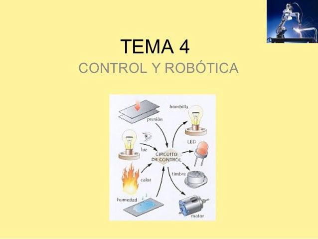 TEMA 4  CONTROL Y ROBÓTICA