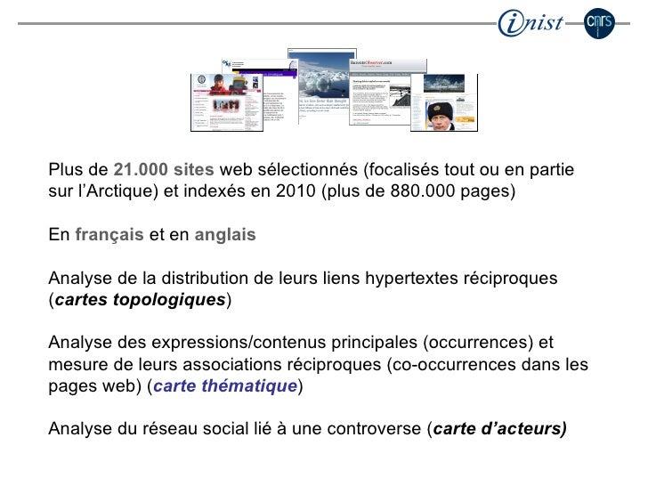 Plus de  21.000 sites  web sélectionnés (focalisés tout ou en partie sur l'Arctique) et indexés en 2010 (plus de 880.000 p...