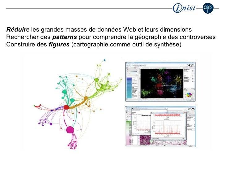 Réduire  les grandes masses de données Web et leurs dimensions Rechercher des  patterns  pour comprendre la géographie des...