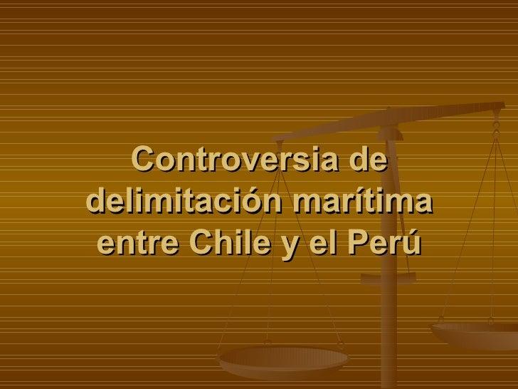 Controversia de delimitación marítima entre Chile y el Perú