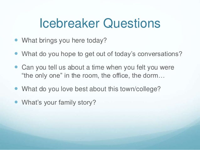 10 icebreaker questions what brings you here - Why Are You Here What Brings You Here