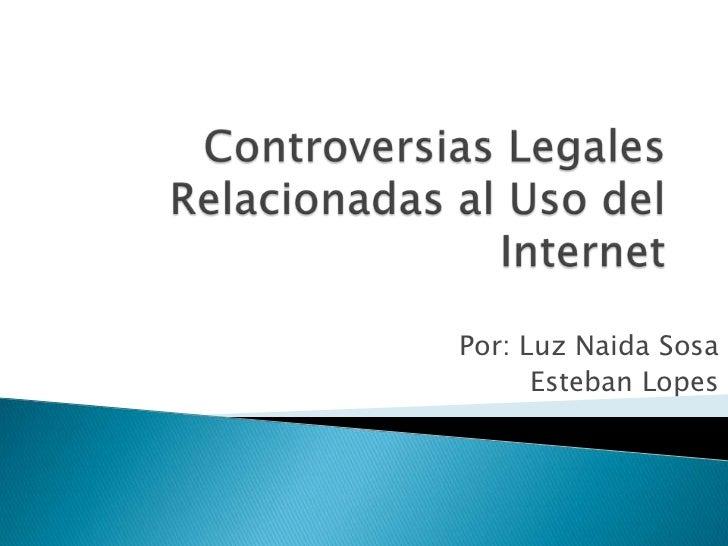 Por: Luz Naida Sosa      Esteban Lopes
