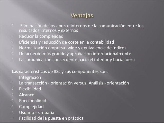  Eliminación de los apuros internos de la comunicación entre los resultados internos y externos  Reducir la complejidad ...