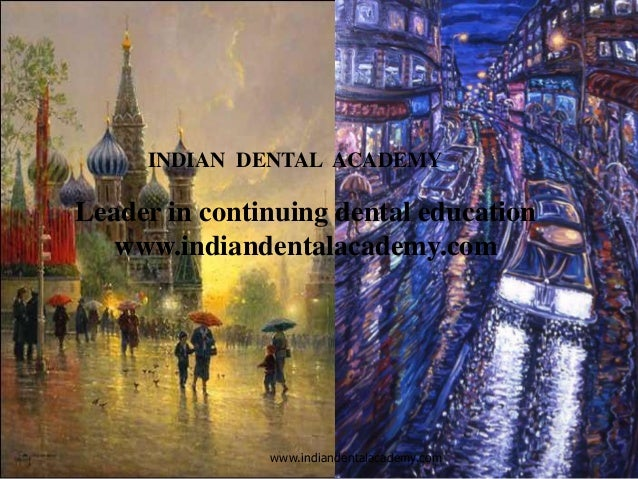 1www.indiandentalacademy.com INDIAN DENTAL ACADEMY Leader in continuing dental education www.indiandentalacademy.com
