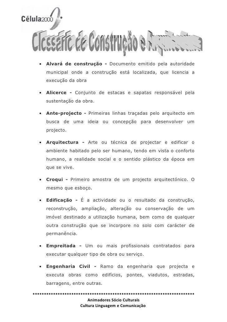 •   Alvará de construção - Documento emitido pela autoridade       municipal onde a construção está localizada, que licenc...