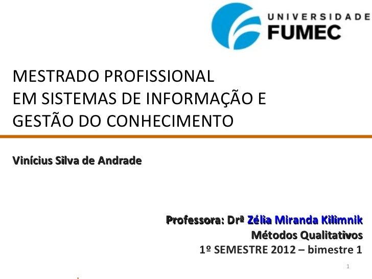 MESTRADO PROFISSIONALEM SISTEMAS DE INFORMAÇÃO EGESTÃO DO CONHECIMENTOVinícius Silva de Andrade                           ...