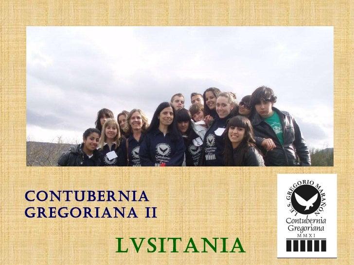 CONTUBERNIA GREGORIANA II LVSITANIA