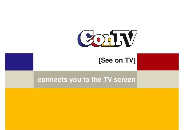 [See on TV] connects you to the TV screen