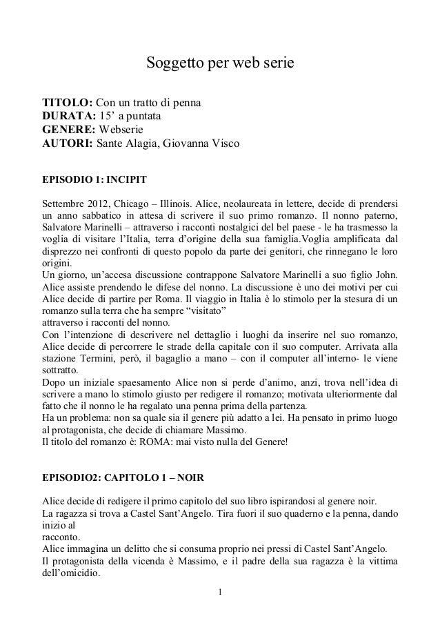 Soggetto per web serie 1 TITOLO: Con un tratto di penna DURATA: 15' a puntata GENERE: Webserie AUTORI: Sante Alagia, Giova...