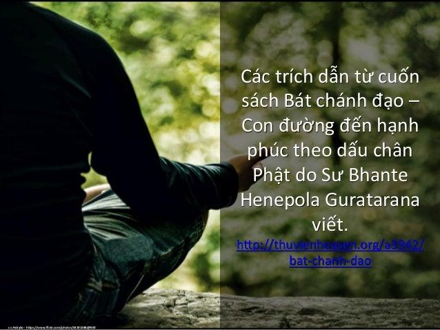 Cáctríchdẫntừcuốn sáchBátchánhđạo– Conđườngđếnhạnh phúctheodấuchân PhậtdoSưBhante HenepolaGurataran...