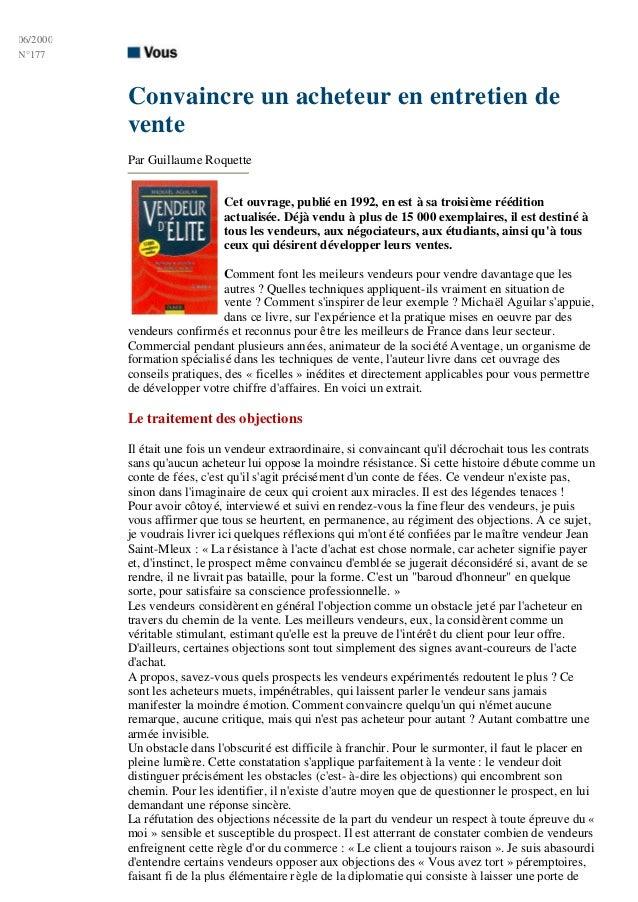 06/2000N°177Convaincre un acheteur en entretien deventePar Guillaume RoquetteCet ouvrage, publié en 1992, en est à sa troi...