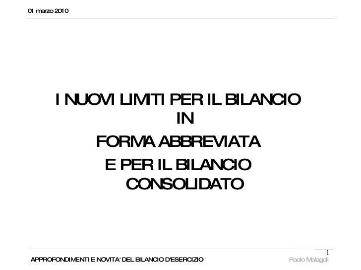 01 marzo 2010   I NUOVI LIMITI PER IL BILANCIO IN FORMA ABBREVIATA E PER IL BILANCIO CONSOLIDATO APPROFONDIMENTI E NOVITA'...