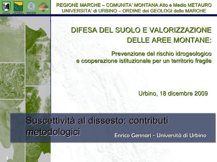 Enrico Gennari - Università di Urbino DIFESA DEL SUOLO E VALORIZZAZIONE DELLE AREE MONTANE: Prevenzione del rischio idroge...