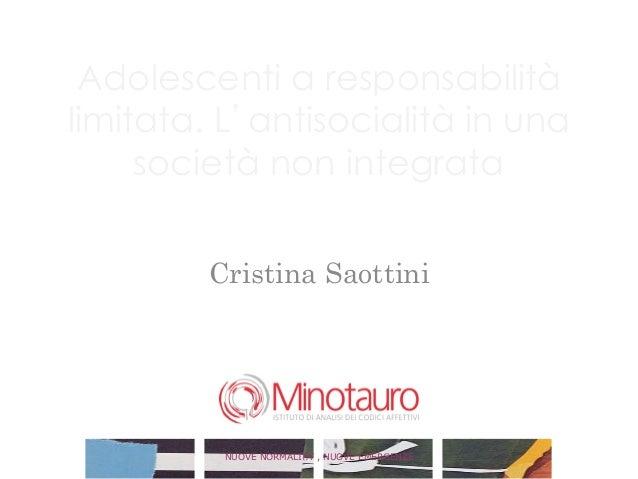 Adolescenti a responsabilitàlimitata. L antisocialità in una     società non integrata        Cristina Saottini           ...