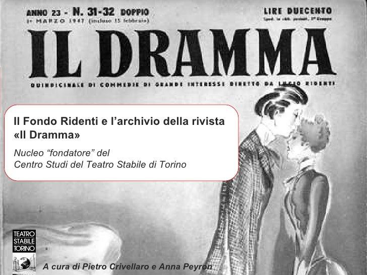 """Il Fondo Ridenti e l'archivio della rivista  «Il Dramma» Nucleo """"fondatore"""" del  Centro Studi del Teatro Stabile di Torino..."""